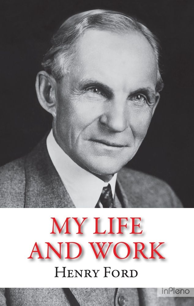 My life and work. Henry Ford
