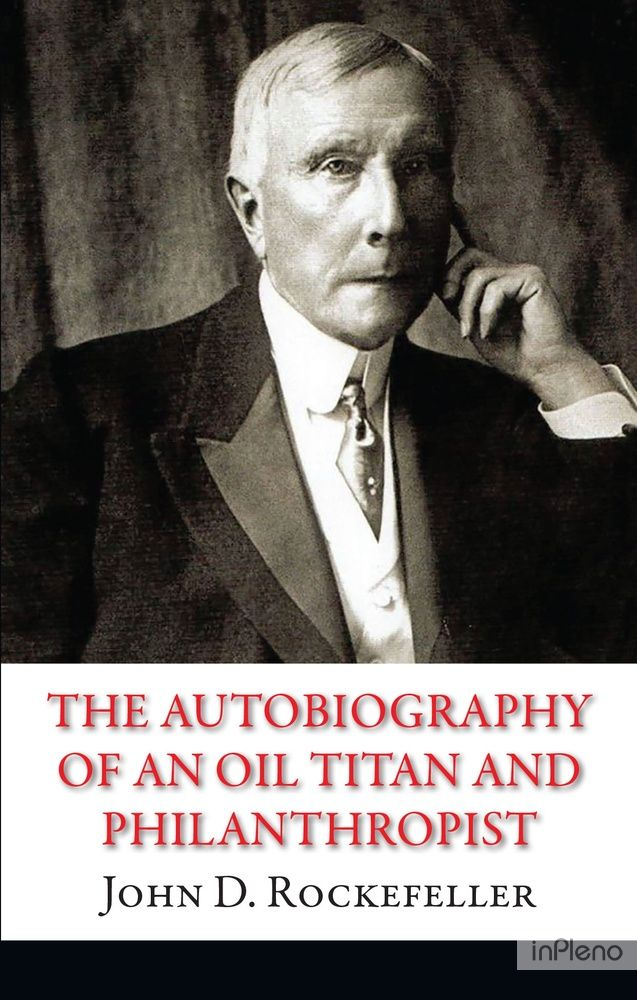 The Аutobiography of an oil Titan and Philanthropist