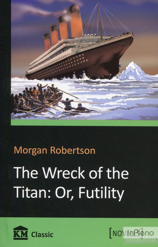 The Wreck jf the Titan: Or,Futility (Novells)