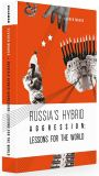 Russia's hybrid aggression: Lessons for the world
