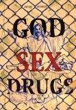 GOD SEX DRUGS. Секс Наркотики Бог