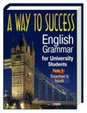 A Way to Success.English for University Students.Year1 (Teacher's Book)