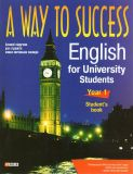 A Way to Success. English for University Students. Year 1 (Student Book) + CD